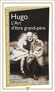 Victor Hugo - L'art d'être grand-père.
