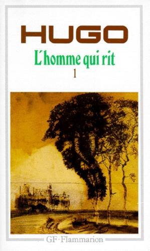 Victor Hugo - L'homme qui rit - Tome 1.