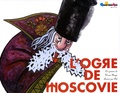 Victor Hugo - L'ogre de Moscovie.