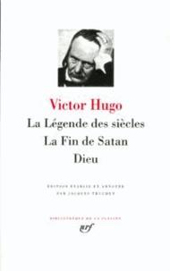Victor Hugo - La Légende des siècles ; La Fin de Satan ; Dieu.