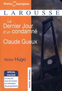 Victor Hugo - Le Dernier Jour d'un condamné ; Claude Gueux.