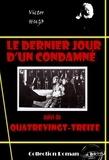 Victor Hugo - Le dernier jour d'un condamné (suivi de Quatrevingt-treize) - édition intégrale.