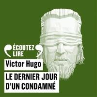 Victor Hugo et Bernard Métraux - Le Dernier Jour d'un Condamné.