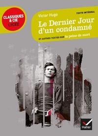 Victor Hugo - Le Dernier Jour d'un condamné - et autres textes sur la peine de mort.