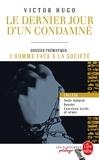 Victor Hugo - Le dernier jour d'un condamné - Dossier thématique : L'homme face à la société.