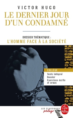 Le Dernier Jour D Un Condamne Dossier Thematique L Homme Face A La Societe Poche