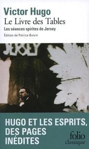 Victor Hugo - Le Livre des Tables - Les séances spirites de Jersey.