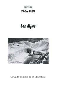 Victor Hugo - Les Alpes.