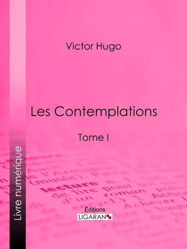 Les Contemplations. Tome I