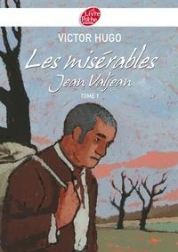 Victor Hugo - Les misérables 1 - Jean Valjean - Texte abrégé.