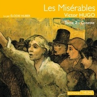 Victor Hugo et Elodie Huber - Les Misérables (Tome 2) - Cosette.