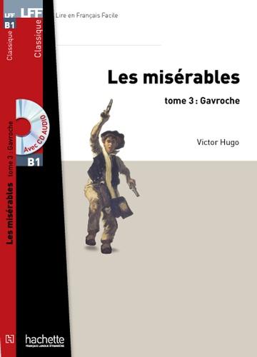 Les Misérables Tome 3 Gavroche -  avec 1 CD audio