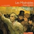 Victor Hugo et Louis Arène - Les Misérables (Tome 4) - L'idylle de la rue Plumet et l'épopée rue Saint-Denis.