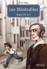 Victor Hugo et Ariane Delrieu - Les Misérables - Tomes IV & V - Texte original.