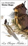 Victor Hugo - Les Misérables - Extraits : commentaires explicatives, questionnaires, bilans, documents et parcours thématique.