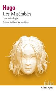 Victor Hugo - Les Misérables - Une anthologie.