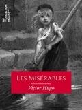 Victor Hugo - Les Misérables - Texte intégral.