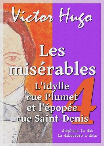 Les misérables. Tome IV : L'idylle rue Plumet et l'épopée rue Saint-Denis