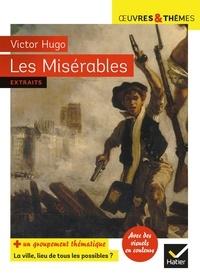 Victor Hugo et Hélène Potelet - Les Misérables - suivi d'un dossier « La ville, lieu de tous les possibles ».