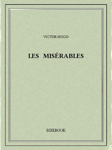 Les Misérables - Victor Hugo - 9782824710808 - 0,00 €