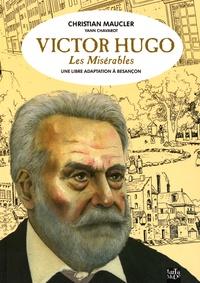 Victor Hugo et Christian Maucler - Les Misérables - Une libre adaptation à Besançon.