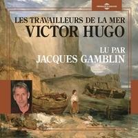 Victor Hugo et Jacques Gamblin - Les travailleurs de la mer.