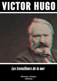Victor Hugo - Les travailleurs de la mer - Roman.