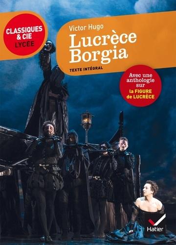 Lucrèce Borgia. suivi d'un parcours sur la figure de Lucrèce