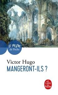 Victor Hugo - Mangeront-ils ?.