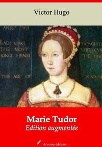 Victor Hugo - Marie Tudor – suivi d'annexes - Nouvelle édition 2019.