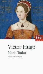 Victor Hugo - Marie Tudor.