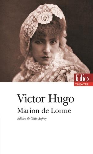 Victor Hugo - Marion de Lorme.