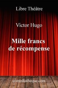 Victor Hugo - Mille francs de récompense.