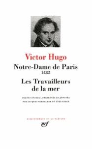 Victor Hugo - Notre-Dame de Paris. les Travailleurs de la mer.