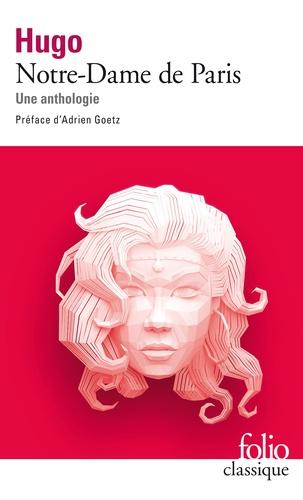 Victor Hugo - Notre-Dame de Paris - Une anthologie.