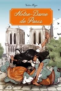 Victor Hugo et Ariane Delrieu - Notre-Dame de Paris - Texte intégral et notes.