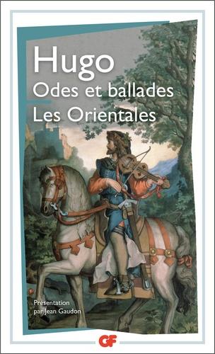 Victor Hugo - Odes et ballades. Les Orientales.