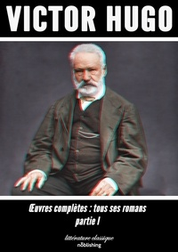 Victor Hugo - Oeuvres complètes - Partie I.