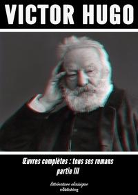 Victor Hugo - Oeuvres complètes - Partie III.