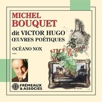 Victor Hugo et Michel Bouquet - OEuvres poétiques.