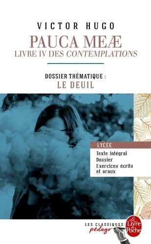 Pauca Meae (Les Contemplations - Livre IV) (Edition pédagogique). Dossier thématique : Le Deuil