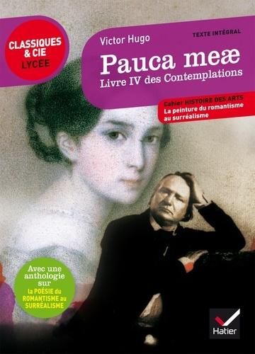 Pauca Meae Livre Iv Des Contemplations 1856 Suivi D Une Anthologie Sur La Poesie Du Romantisme Au Surrealisme Poche