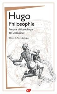Victor Hugo - Philosophie - Préface philosophique des Misérables.