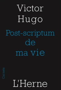 Ebook télécharger des ebooks gratuits Post-scriptum de ma vie par Victor Hugo