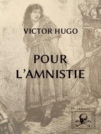 Victor Hugo - Pour l'amnistie.