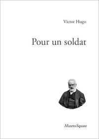 Victor Hugo - Pour un soldat.