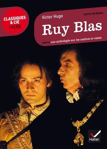 Ruy Blas. suivi d'une anthologie sur les maîtres et valets