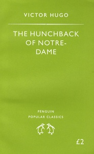 Victor Hugo - The Hunchback of Notre-Dame.