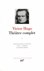 Victor Hugo - Théâtre complet - Tome 1, Théâtre de jeunesse ; Drames en vers.