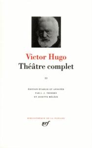 THEATRE COMPLET.- Tome 2, Drames en vers, Drames en prose, Théâtre lyrique, Théâtre en liberté, Théâtre moderne, Fragments - Victor Hugo | Showmesound.org